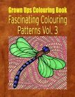 Grown Ups Colouring Book Fascinating Colouring Patterns Vol. 3 Mandalas by Kristi Mayfield (Paperback / softback, 2016)