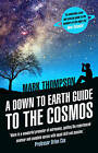 A Down to Earth Guide to the Cosmos by Mark Thompson (Paperback, 2015)