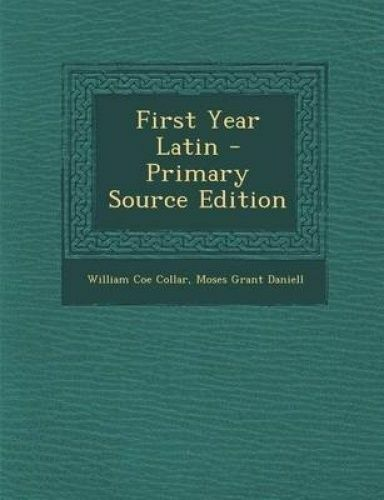 First Year Latin - Primary Source Edition by Collar, William Coe -Paperback