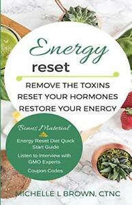 Energy Reset: Remove the Toxins, Reset Your Hormones, Rest... by Brown, Michelle