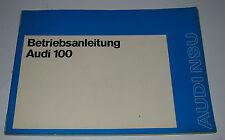Betriebsanleitung Audi 100 100 GL LS 2 + 4 türig C1 C 1 ohne Eintrag Juni 1972!