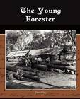 The Young Forester by Zane Grey (Paperback / softback, 2009)