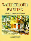 Watercolour Painting: The Ron Ranson Technique by Ron Ranson (Paperback, 1992)