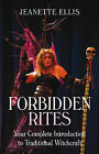 Forbidden Rites: Your Complete Introduction to Traditional Witchcraft by C. D. Innes, Jeanette Ellis (Paperback, 2009)
