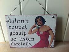 RETRO METAL SIGN 'I DON'T REPEAT GOSSIP,SO LISTEN CAREFULLY' HUMOUR