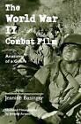 The World War II Combat Film: Anatomy of a Genre by Jeanine Basinger (Paperback, 2003)