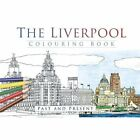 The Liverpool Colouring Book: Past & Present by The History Press (Paperback, 2016)