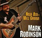 Have Axe Will Groove by Mark Robinson (CD)