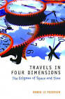 Travels in Four Dimensions: The Enigmas of Space and Time by Robin Le Poidevin (Paperback, 2004)