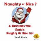 Naughty or Nice: A Christmas Tale for Infants by Sarah J Davis (Paperback / softback, 2014)
