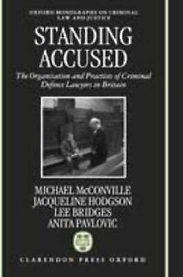 Standing Accused : The Organization and Practices of Criminal Defence Lawyers in