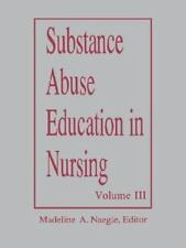 Substance Abuse Education in Nursing Vol Iii Graduate 1993 (Substance -ExLibrary
