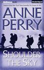 Shoulder the Sky by Anne Perry (CD-Audio, 2015)