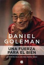 UNA FUERZA PARA EL BIEN/ A FORCE FOR GOOD: THE DALAI LAMA'S VISION FOR OUR WORLD