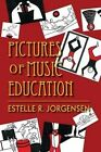 Pictures of Music Education by Estelle R. Jorgensen (Hardback, 2011)