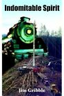 Indomitable Spirit 9781418413323 by Jim Gribble Paperback