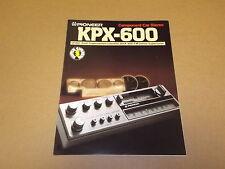 Pioneer KPX-600 Car Stereo Cassette Original Brochure / Catalog