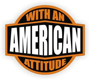 American With An Attitude Hard Hat Decal / Helmet Sticker Label USA America