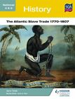 National 4 & 5 History: The Atlantic Slave Trade 1770-1807 by Jerry Teale (Paperback, 2013)