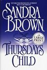 Thursday's Child by Sandra Brown (2002, Hardcover, Large Type)