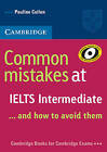 Common Mistakes at IELTS Intermediate: And How to Avoid Them by Pauline Cullen (Paperback, 2007)