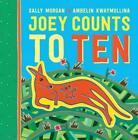 Joey Counts to Ten von Sally and Adrian Morgan (2016, Gebundene Ausgabe)