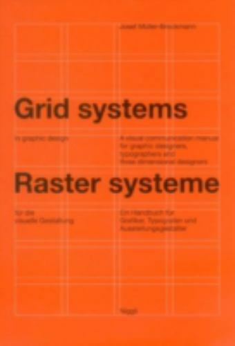 Grid Systems In Graphic Design A Visual Communication Manual For Graphic Designers Typographers And Three Dimensional Designers By Josef Muller Brockmann 1996 Hardcover Revised Edition For Sale Online Ebay