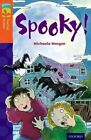Oxford Reading Tree TreeTops Fiction: Level 13 More Pack A: Spooky! by Michaela Morgan (Paperback, 2014)