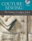The Couture Cardigan Jacket: Sewing Secrets from a Chanel Collector by Claire B. Schaeffer (Mixed media product, 2013)