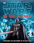 Star Wars in 100 Scenes by DK (Hardback, 2014)