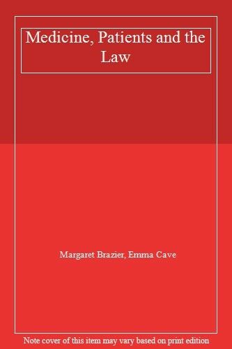 Medicine, Patients and the Law By Margaret Brazier, Emma Cave