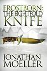 Frostborn: The Eightfold Knife by Jonathan Moeller (Paperback / softback, 2014)