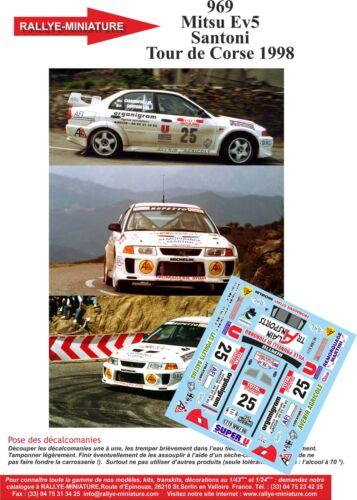 DECALS 1//24 REF 969 MITSUBISHI LANCER SANTONI RALLYE TOUR DE CORSE 1998 RALLY