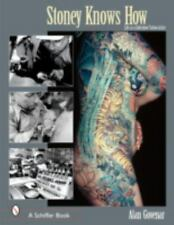87e0d1793 Life as a Sideshow Tattoo Artist : Stoney Knows How by Alan Govenar (2003,