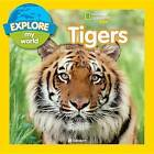 Explore My World: Tigers by Jill Esbaum (Paperback / softback, 2016)