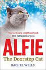 Alfie the Doorstep Cat by Rachel Wells (Hardback, 2014)