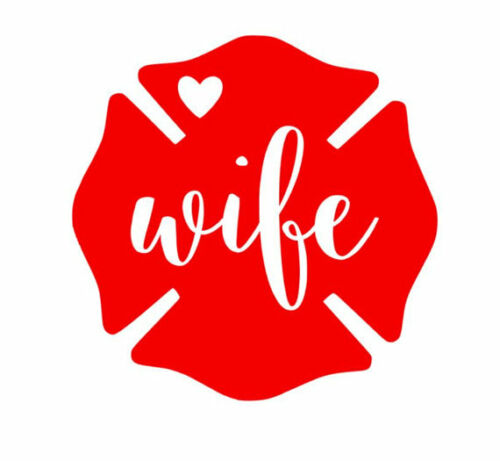 Fire Wife Firefighter Heros First Responders Car Decal Multiple Colors 4 Inch