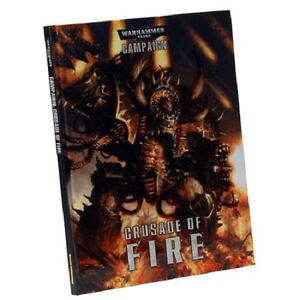 CAMPAIGN - CRUSADE OF FIRE - WARHAMMER 40,000 - GAMES WORKSHOP