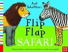 Axel Scheffler's Flip Flap Safari von Axel Scheffler (2014, Gebundene Ausgabe)