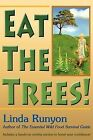 Eat the Trees! by Linda Runyon (Paperback / softback, 2011)