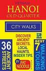 Vietnam Hanoi Old Quarter City Walks: Best 7 Walking Tours. Discover 36 Ancient Streets. Local Haunts, Insider Tips. by Fat Noodle (Paperback / softback, 2015)