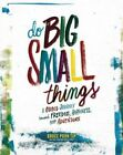 Do Big Small Things by Bruce Poon Tip (Paperback, 2016)