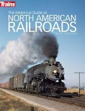 The Historical Guide to North American Railroads by Kalmbach Publishing Co. Staff (2014, Paperback)