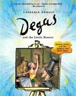 Degas and the Little Dancer by Laurence Anholt (Paperback, 2016)