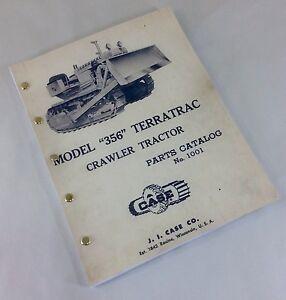 Details about J I CASE MODEL 356 TERRATRAC CRAWLER TRACTOR TRACK DOZER  PARTS CATALOG MANUAL