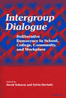 Intergroup Dialogue: Deliberative Democracy in School, College, Community, and Workplace by The University of Michigan Press (Paperback, 2001)