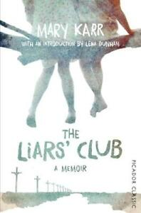 The-Liars-039-Club-Picador-Classic-Karr-Mary-New-Book