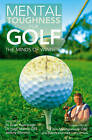 Mental Toughness for Golf: The Minds of Winners by Jeremy Ellwood, Dr. Brian Hemmings, Dr. Hugh Mantle (Paperback, 2010)