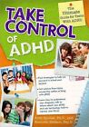 Take Control of ADHD The Ultimate Guide for Teens With - Paperback Ruth 201