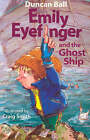 Emily Eyefinger and the Ghost Ship by Duncan Ball (Paperback, 2004)